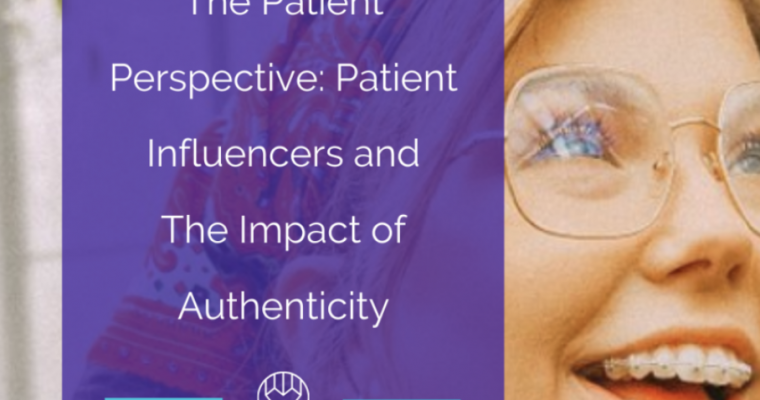 The Patient Perspective: Patient Influencers and The Impact of Authenticity